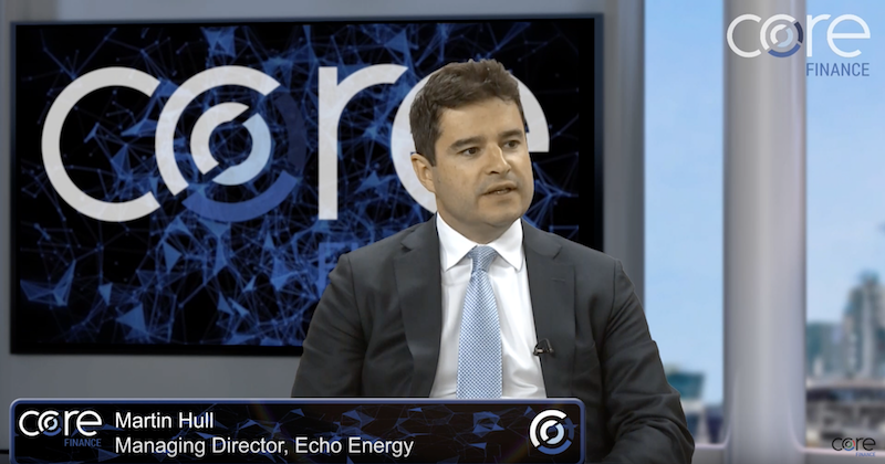 Core Finance interview: Martin Hull of Echo Energy